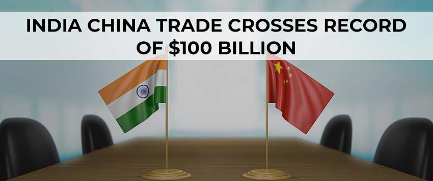 India China Trade to Cross $100 Billion in 2021