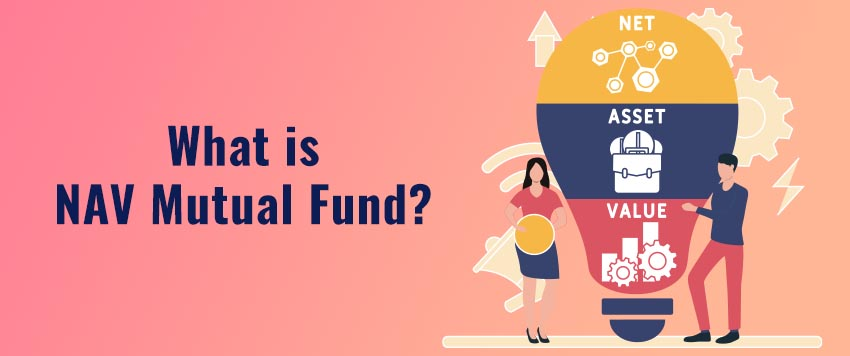 What is NAV in Mutual Fund?
