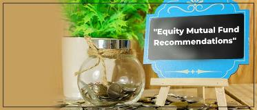 Equity Mutual Funds Recommendations For January 2021