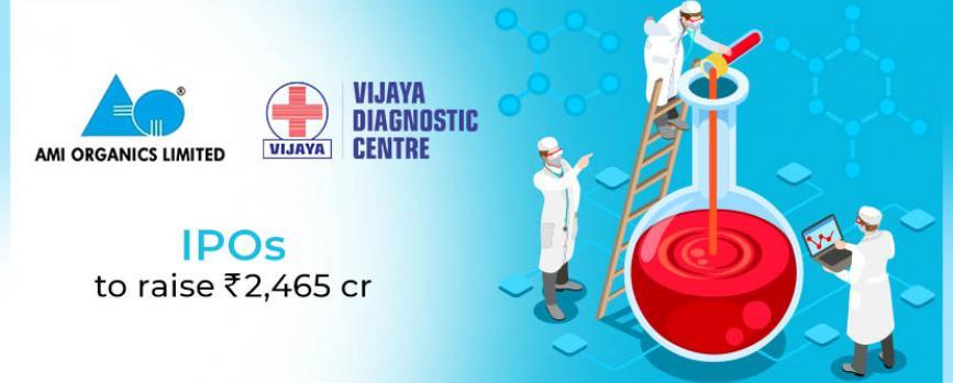 Ami Organics & Vijaya Diagnostics IPO