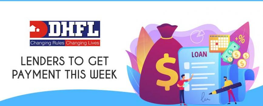 DHFL Lenders to get payments this week