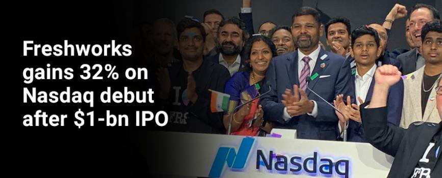 Freshworks gains 32% on Nasdaq debut after $1-bn IPO