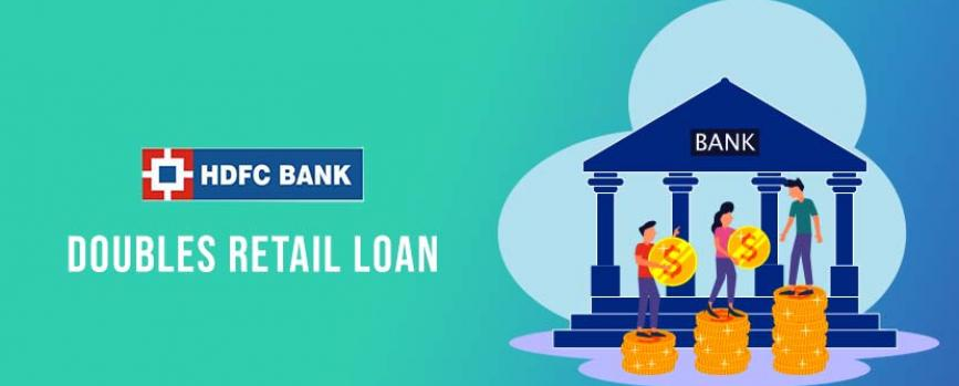 HDFC Bank doubles retail loan book.
