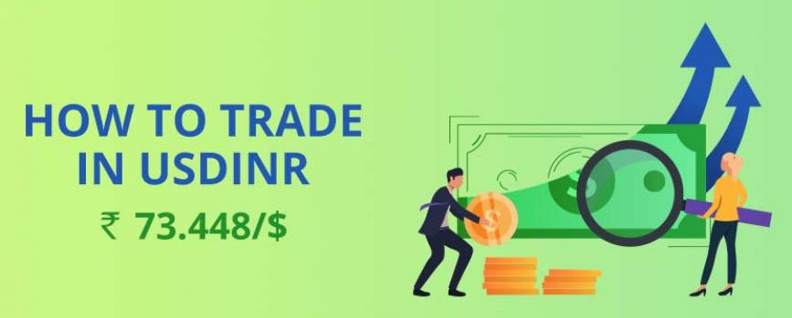 How to trade in USD INR