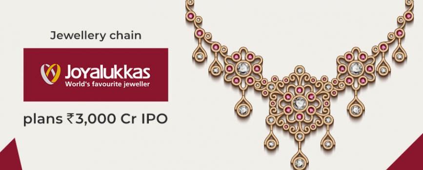 Joyalukkas plans Rs.3,000 crore IPO