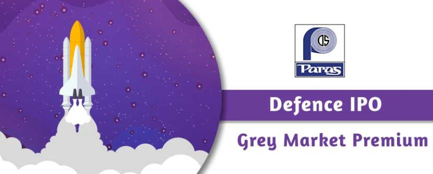 Grey Market Premium of Paras Defence & Space Technologies IPO