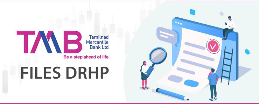Tamilnad Mercantile Bank files DRHP for proposed IPO