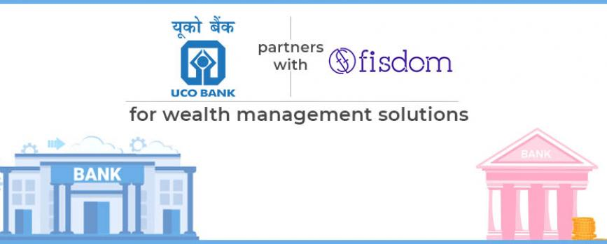 UCO Bank partners with Fisdom for Wealth Management