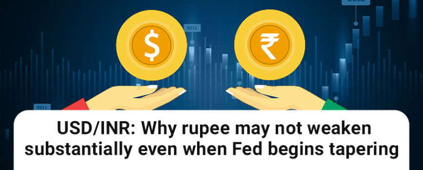 USD/INR: Why rupee may not weaken substantially even when Fed begins tapering