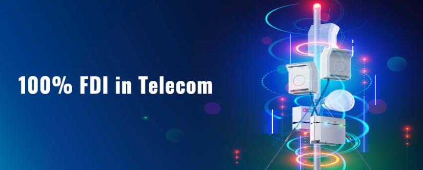 Government Allows 100% FDI in Telecom via Automatic Route and More