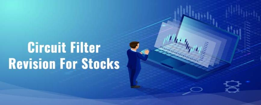 Circuit Filter Limits Modified for 560 Stocks Effective 07-Oct