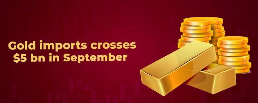 Gold Imports Cross $5 billion in September 2021