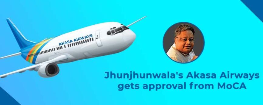 Rakesh Jhunjhunwala Akasa Air Gets Approval