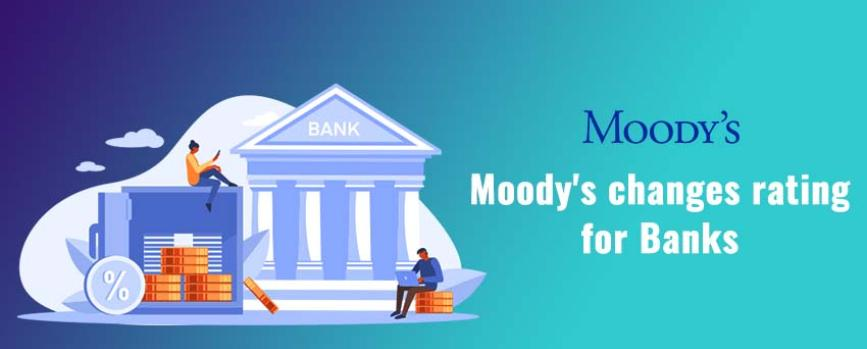 Moody's Upgrades the Outlook of 9 Banks from Negative to Stable