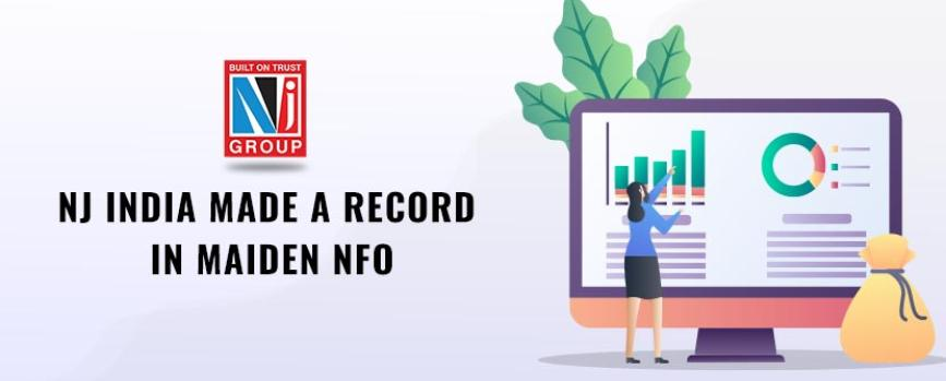 NJ India Made a Record in Maiden NFO