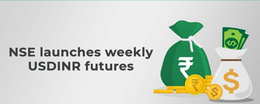 NSE Launches Weekly Currency Futures on USDINR