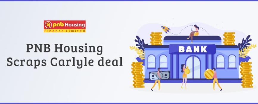 PNB Housing Finance Decides to Scrap Carlyle Deal