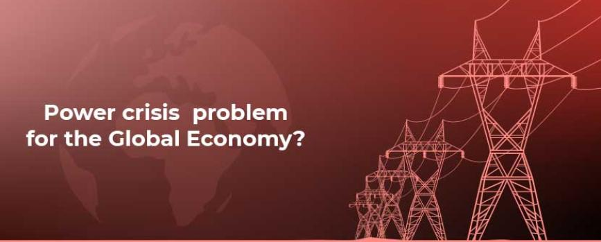 Power Crisis a Huge Problem for the Global Economy
