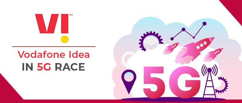 Vodafone Idea joins 5G race