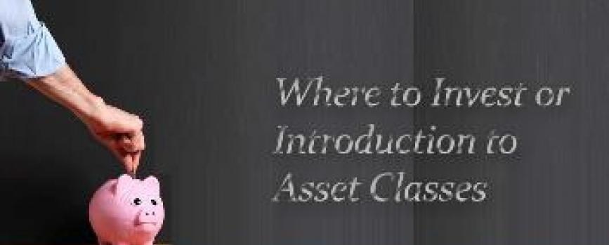 Where to Invest - An Introduction to Asset Class