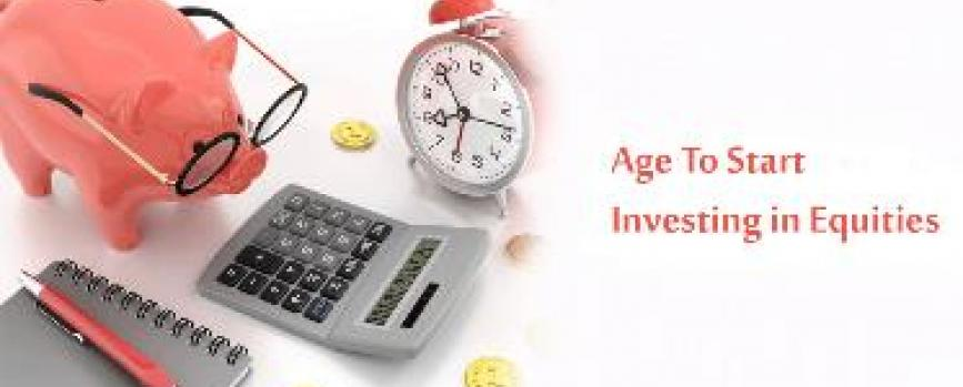 Equity investments - What is the Right Age to Start Investing in Equities?