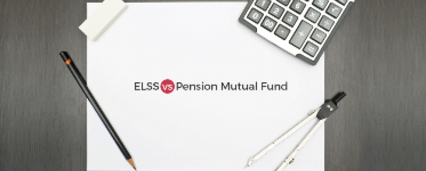 Which is the Best Tax Saving Investment? - ELSS or Pension Mutual Funds