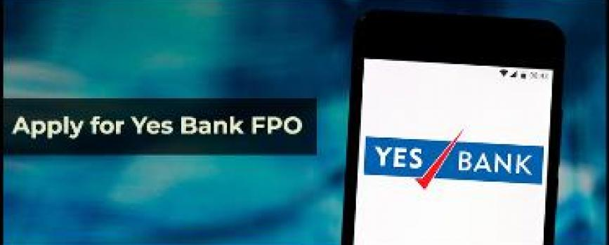 Yes Bank FPO: All details and How to Apply for Yes Bank FPO