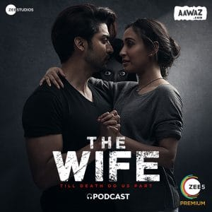 The-Wife-Zee5-Podcast