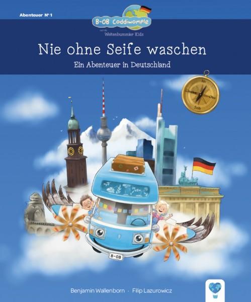 Nie ohne Seife waschen: Ein Abenteuer in Deutschl.