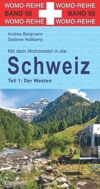 Mit dem Wohnmobil in die Schweiz - Der Westen