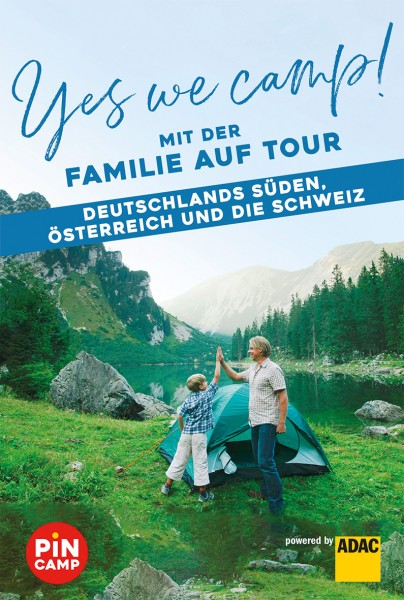 Yes we camp! Familie auf Tour-Deutschland Süd/A/CH