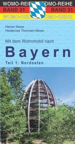 Wohnmobilführer Bayern-Teil 1: Nordost