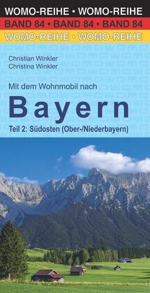 Wohnmobilführer Bayern-Teil 2: Südosten