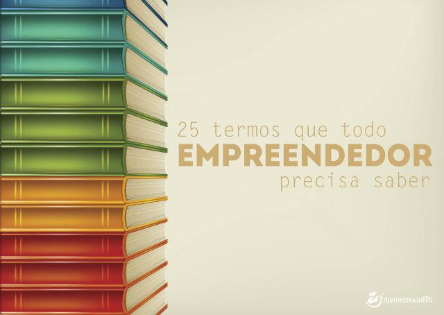 25 termos que todo empreendedor precisa conhecer