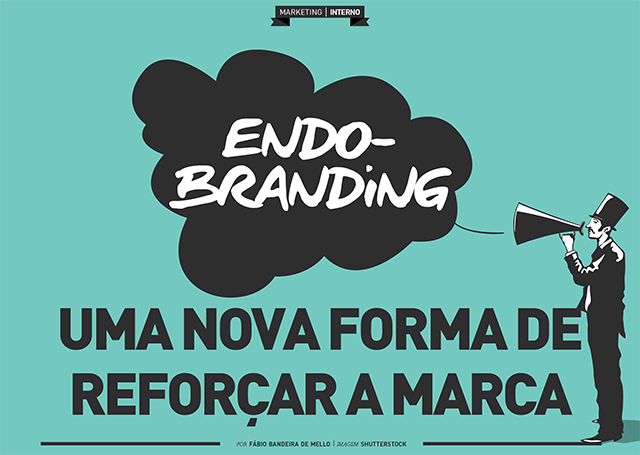 Endobranding: uma nova forma de reforçar a marca