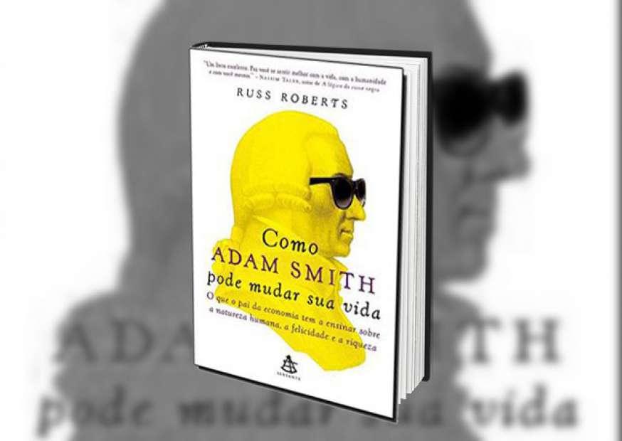 Como Adam Smith pode salvar sua vida
