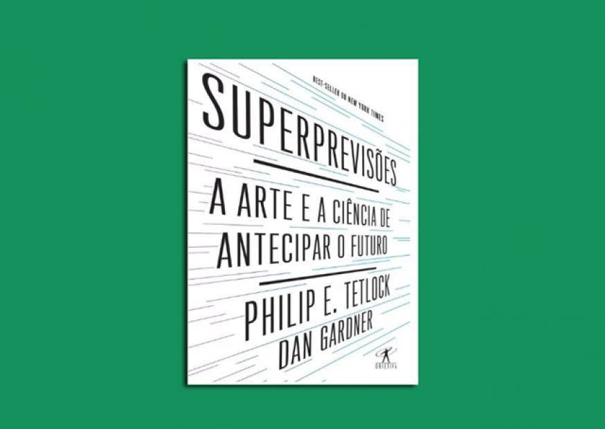 Superprevisores: a arte e ciência da previsão colocada em novo patamar