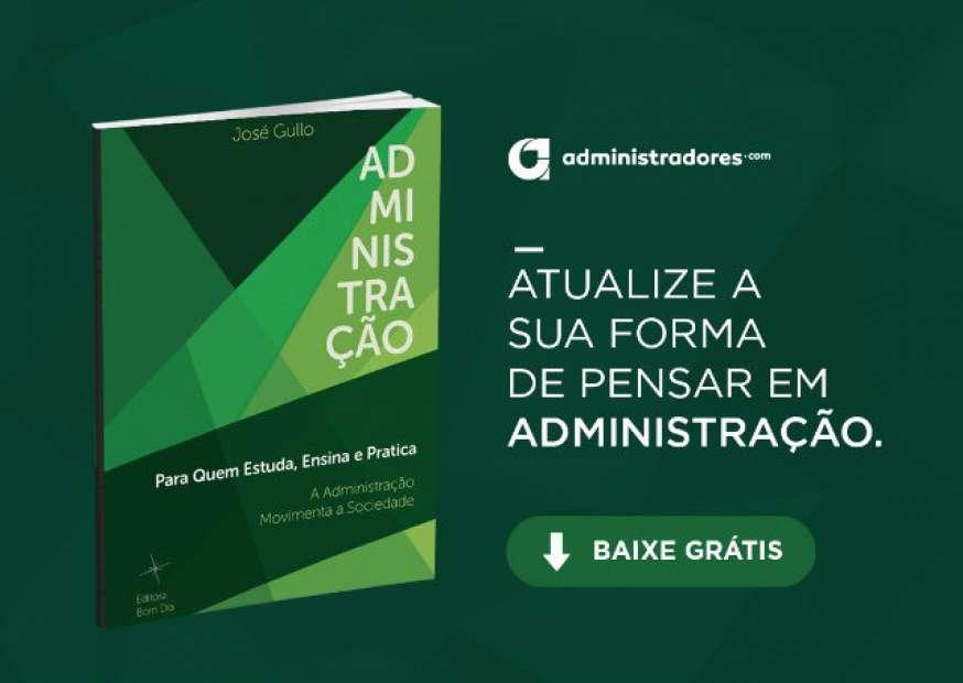 """Faça o download gratuito do livro """"Administração: para quem estuda, ensina e pratica"""""""