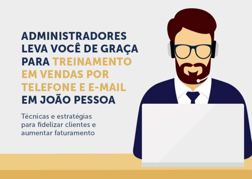 Administradores sorteia cortesias para treinamento sobre vendas por telefone e e-mail em João Pessoa