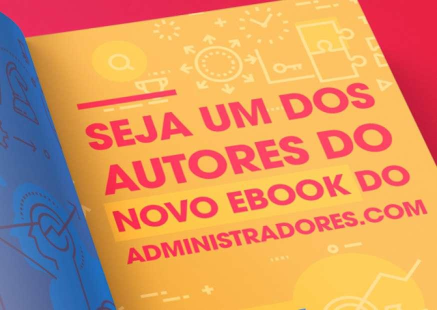 Você ainda pode integrar o time de autores do próximo ebook do Administradores