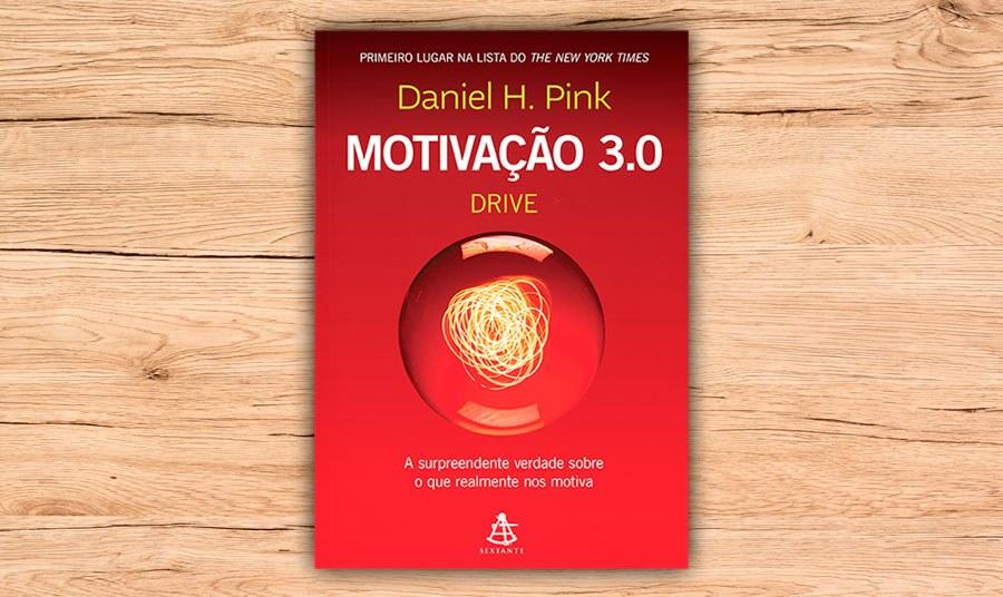 """""""Motivação 3.0 - Drive"""" acaba de ser lançado no Brasil pela Sextante"""