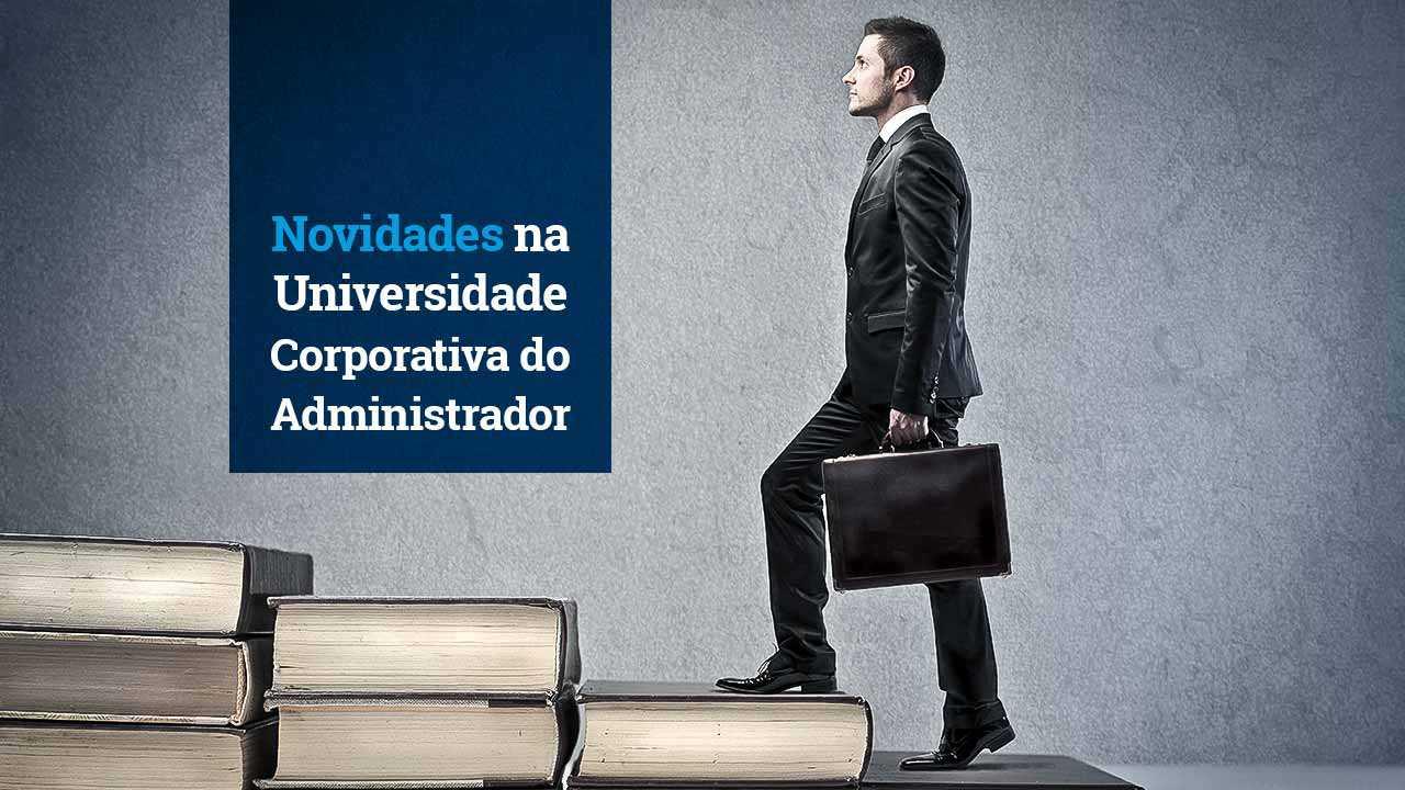 Universidade Corporativa do Administrador lança dois novos cursos