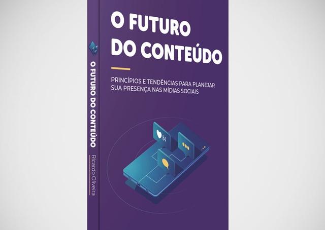 """""""O Futuro do Conteúdo"""": novo livro de Ricardo Oliveira traz tendências do marketing na web"""