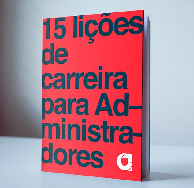 """Baixe grátis o livro """"15 lições de carreira para administradores"""""""