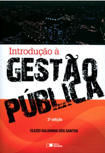 Introdução à Gestão Pública - 2ª Ed. 2014
