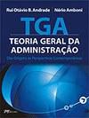 TGA: Teoria Geral da Administração