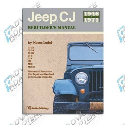 CJ46-71 : Jeep CJ Rebuilders Manual (1946-1971) by Moses Ludel