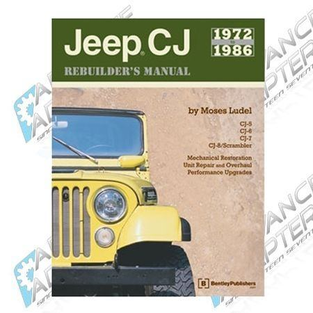 CJ72-86 : Jeep CJ Rebuilders Manual (1972-1986) by Moses Ludel