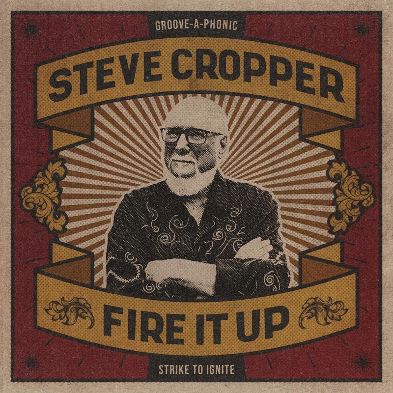 """Memphis soul man Steve Cropper """"Fires it up"""""""