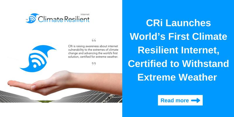 CRi Launches World's First Climate Resilient Internet, Certified to Withstand Extreme Weather